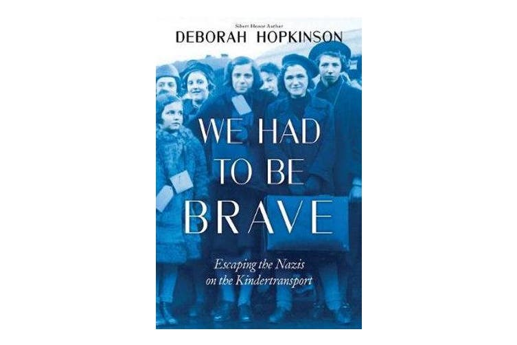 We Had to be Brave - Escaping the Nazis on the Kindertransport