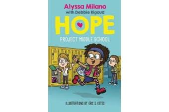 Project Middle School (Alyssa Milano - Hope, Book 1)