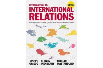 Introduction to International Relations - Perspectives, Connections, and Enduring Questions