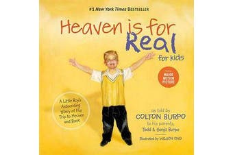 Heaven is for Real for Kids - A Little Boy's Astounding Story of His Trip to Heaven and Back