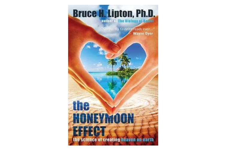 The Honeymoon Effect - The Science of Creating Heaven on Earth