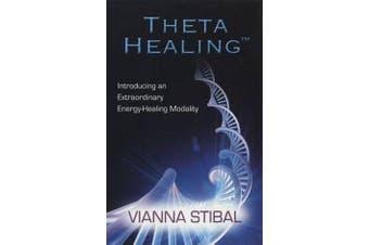 Thetahealing - Introducing an Extraordinary Energy Healing Modality