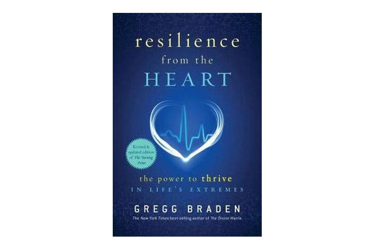 Resilience from the heart - The Power to Survive in Life's Extremes