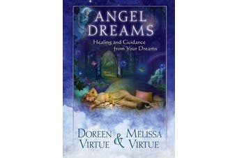 Angel Dreams - Healing and Guidance from Your Dreams