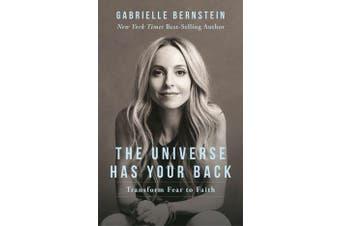 The Universe Has Your Back - Transform Fear into Faith