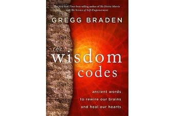 The Wisdom Codes - Ancient Words to Rewire Our Brains and Heal Our Hearts