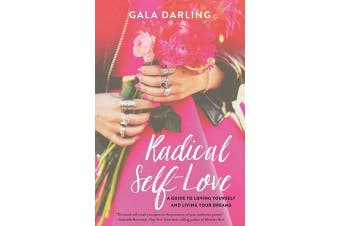 Radical Self-Love - A Guide to Loving Yourself and Living Your Dreams