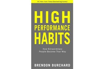 High Performance Habits - How Extraordinary People Become That Way