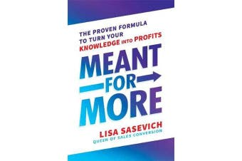 Meant for More - The Proven Formula to Turn Your Knowledge Into Profits