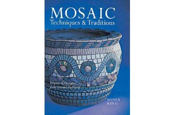 Mosaic Techniques & Traditions - Projects & Designs from Around the World