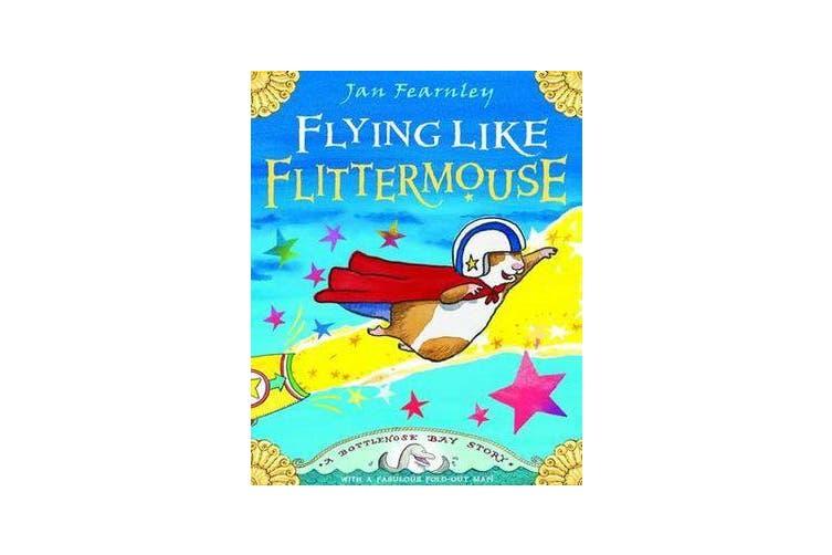 Flying Like Flittermouse - A Bottlenose Bay Story