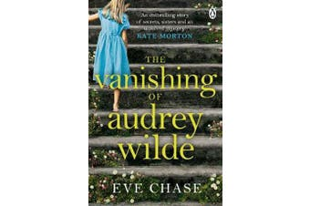 The Vanishing of Audrey Wilde - 'One of the most ENTHRALLING NOVELISTS OF THE MOMENT' LISA JEWELL
