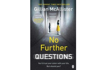 No Further Questions - You'd trust your sister with your life. But should you? The compulsive thriller from the Sunday Times bestselling author