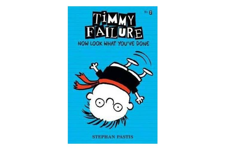 Timmy Failure Book 2 - Now Look What You've Done