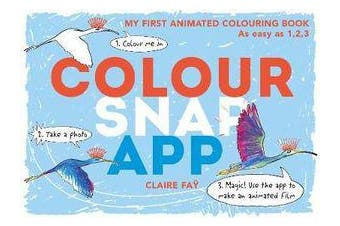 Colour, Snap, App! - My First Animated Colouring Book