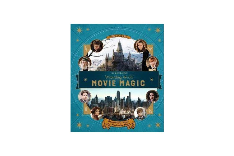J.K. Rowling's Wizarding World - Movie Magic Volume One: Extraordinary People and Fascinating Places