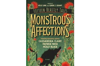 Monstrous Affections - An Anthology of Beastly Tales