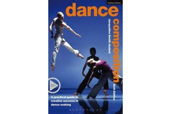 Dance Composition - A Practical Guide to Creative Success in Dance Making