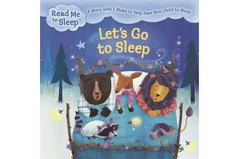 Read Me to Sleep: Let's Go to Sleep - A Story with Five Steps to Help Ease Your Child to Sleep
