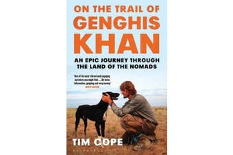 On the Trail of Genghis Khan - An Epic Journey Through the Land of the Nomads