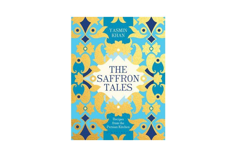 The Saffron Tales - Recipes from the Persian Kitchen