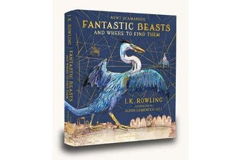 Fantastic Beasts and Where to Find Them - Illustrated Edition