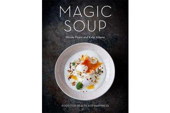 Magic Soup - Food for Health and Happiness