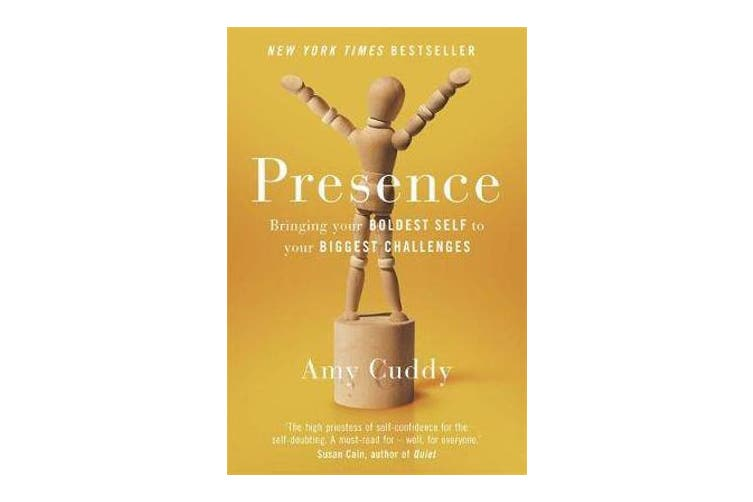 Presence - Bringing Your Boldest Self to Your Biggest Challenges