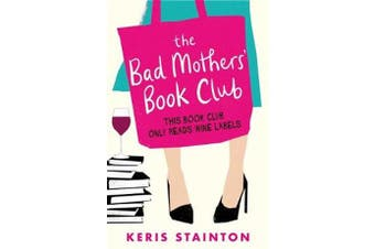 The Bad Mothers' Book Club - A laugh-out-loud novel full of humour and heart