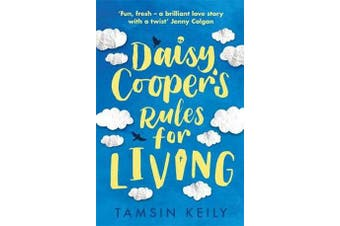 Daisy Cooper's Rules for Living - 'Fun, fresh - a brilliant love story with a twist' Jenny Colgan