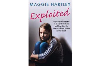 Exploited - The heartbreaking true story of a teenage girl trapped in a world of abuse and violence