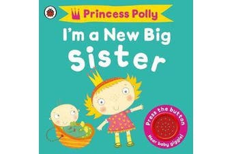 I'm a New Big Sister - A Princess Polly book