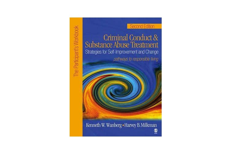 Criminal Conduct and Substance Abuse Treatment: Strategies For Self-Improvement and Change, Pathways to Responsible Living - The Participant's Workbook
