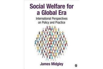 Social Welfare for a Global Era - International Perspectives on Policy and Practice