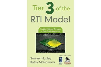 Tier 3 of the RTI Model - Problem Solving Through a Case Study Approach