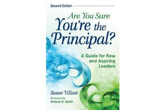 Are You Sure You're the Principal? - A Guide for New and Aspiring Leaders
