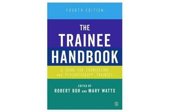 The Trainee Handbook - A Guide for Counselling & Psychotherapy Trainees