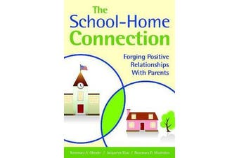 The School-Home Connection - Forging Positive Relationships With Parents
