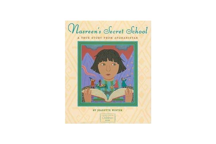 Nasreen's Secret School - A True Story from Afghanistan