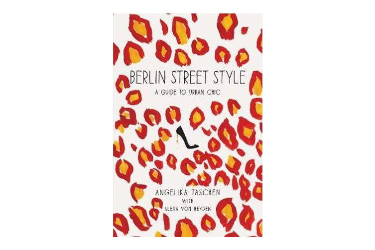 Berlin Street Style - A Guide to Urban Chic