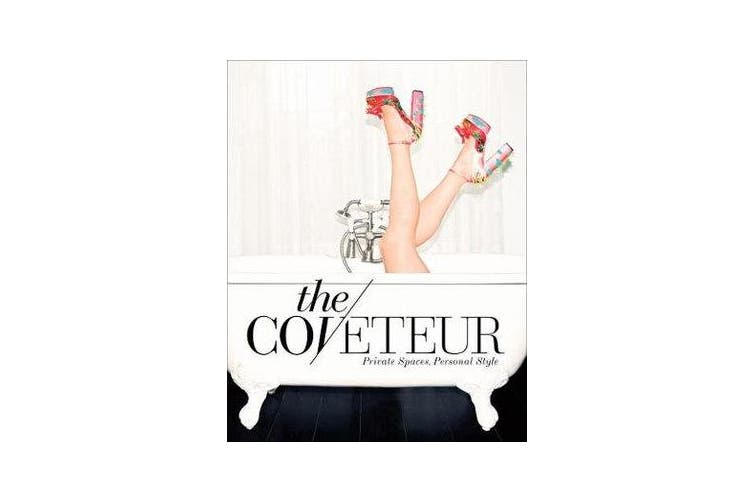 The Coveteur - Private Spaces, Personal Style