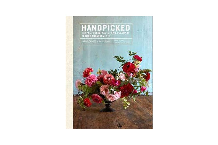 Handpicked - Simple, Sustainable, and Seasonal Flower Arrangements
