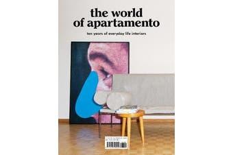 The World of Apartamento - ten years of everyday life interiors