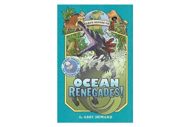 Ocean Renegades! (Earth Before Us #2) - Journey through the Paleozoic Era