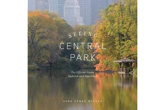 Seeing Central Park - The Official Guide Updated and Expanded