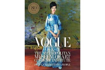 Vogue and the Metropolitan Museum of Art Costume Institute - Updated Edition