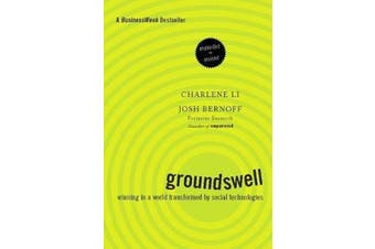 Groundswell, Expanded and Revised Edition - Winning in a World Transformed by Social Technologies