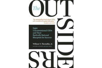The Outsiders - Eight Unconventional CEOs and Their Radically Rational Blueprint for Success