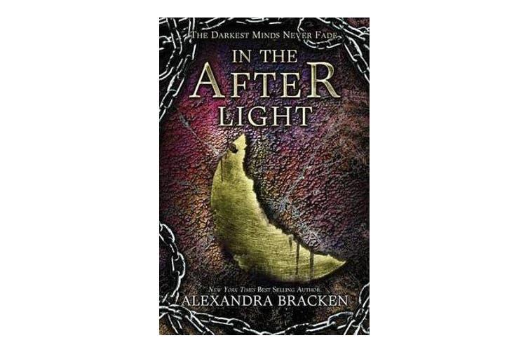 In the Afterlight (a Darkest Minds Novel) - A Darkest Minds Novel