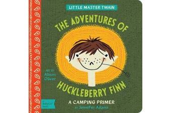 Little Master Twain The Adventures of Huckleberry Finn - A Camping Primer